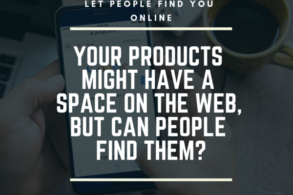 let people find your product online